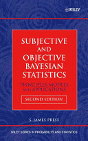 Subjective and Objective Bayesian Statistics Book