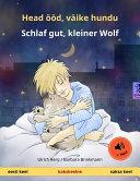 Head ööd, väike hundu – Schlaf gut, kleiner Wolf (eesti keel – saksa keel). Kakskeelne lasteraamat, kaasas mp3-audioraamat allalaadimiseks