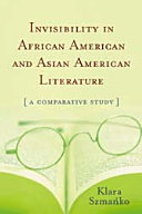 Invisibility in African American and Asian American Literature