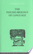 The Psycho-Biology of Language