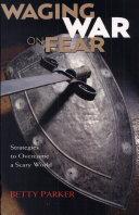Waging War on Fear