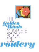 The Golden hands complete book of embroidery