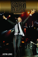 Gary Barlow - The Biography