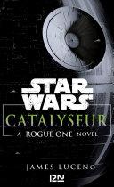 Star Wars Catalyseur - A Rogue one story [Pdf/ePub] eBook