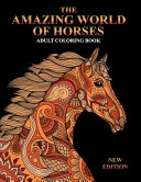 The Amazing World Of Horses Adult Coloring Book New Edition
