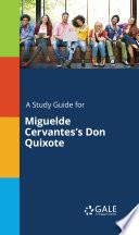 A Study Guide For Miguelde Cervantes S Don Quixote