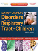 Kendig and Chernick s Disorders of the Respiratory Tract in Children