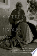 """Food Sovereignty the Navajo Way: Cooking with Tall Woman"" by Charlotte J. Frisbie, Tall Woman, Augusta Sandoval"