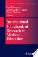 """International Handbook of Research in Medical Education"" by Geoffrey R. Norman, Cees P.M. van der Vleuten, D.I. Newble"