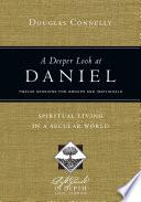 A Deeper Look at Daniel