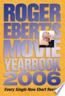 """""""Roger Ebert's Movie Yearbook 2006"""" by Roger Ebert"""