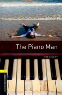 Oxford Bookworms Library: Stage 1: The Piano Man
