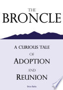 The Broncle, a Curious Tale of Adoption and Reunion