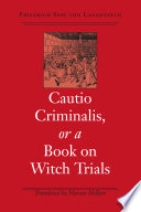 Cautio Criminalis  or a Book on Witch Trials