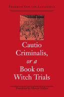 Cautio Criminalis, or a Book on Witch Trials