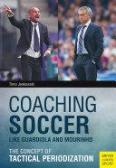Coaching Soccer Like Guardiola and Mourinho: The Concept of ...