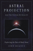 Astral Projection and the Nature of Reality
