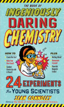 The Book of Ingeniously Daring Chemistry