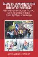 Éxodo De Transmigrantes Centroamericanos Y Tráfico De Personas: Relatos De Una Cruda Realidad. Pdf/ePub eBook