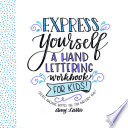 Express Yourself  A Hand Lettering Workbook for Kids