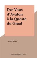 Des Vaus d'Avalon à la Queste du Graal ebook