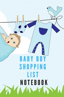 Pregnant with Baby Boy Shopping List Notebook for Your Planning of Baby Clothes and to be Ready to Welcome Your New Child