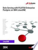 Data Serving with FUJITSU Enterprise Postgres on IBM LinuxONE Book