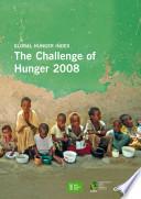 The Challenge of Hunger 2008  Global Hunger Index