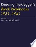 Reading Heidegger s Black Notebooks 1931 1941