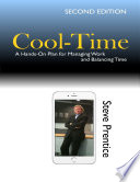Cool Time  A Hands On Plan for Managing Work and Balancing Time