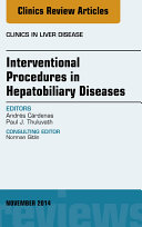 Interventional Procedures in Hepatobiliary Diseases, An Issue of Clinics in Liver Disease,