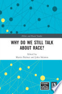 Why Do We Still Talk About Race?