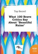 Top Secret  What 100 Brave Critics Say about Beautiful Ruins