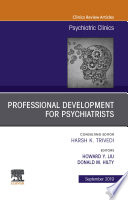 Professional Development for Psychiatrists  An Issue of Psychiatric Clinics of North America  Ebook