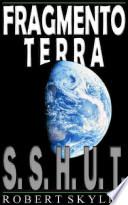 Fragmento Terra 001 S S H U T Portuguese Edition