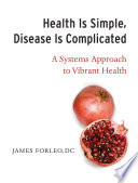 """Health Is Simple, Disease Is Complicated"" by James Forleo"
