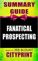 Summary Guide Fanatical Prospecting Book by Jeb Blount
