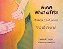 Wow! What a Trip!