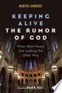 Keeping Alive the Rumor of God