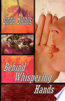 Behind Whispering Hands Book