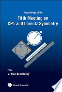 Proceedings of the Fifth Meeting on CPT and Lorentz Symmetry, Bloomington, USA, 28 June - 2 July 2010