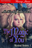 The Magic of You [Mystical Realms 1]