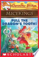 Pull the Dragon s Tooth   Geronimo Stilton Micekings  3