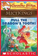 Pdf Pull the Dragon's Tooth! (Geronimo Stilton Micekings #3) Telecharger