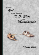 Pdf Seeking God in the Works of T. S. Eliot and Michelangelo