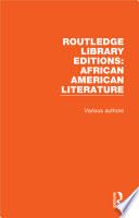 Routledge Library Editions  African American Literature