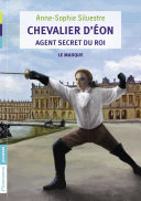 Chevalier d'Éon, agent secret du Roi (Tome 1) - Le masque