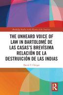 The Unheard Voice of Law in Bartolom   de Las Casas   s Brev  sima Relaci  n de la Destruici  n de las Indias