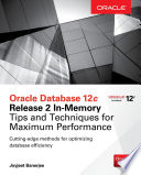 Oracle Database 12c Release 2 In Memory  Tips and Techniques for Maximum Performance