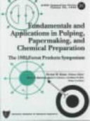 Fundamentals and Applications in Pulping, Papermaking, and Chemical Preparation